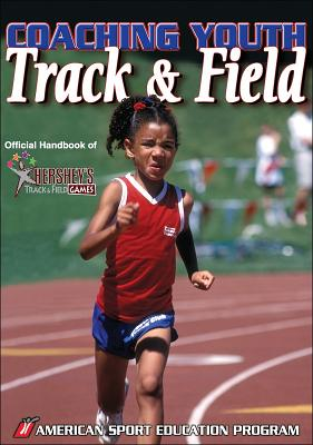 Coaching Youth Track & Field By American Sport Education Program (COR)